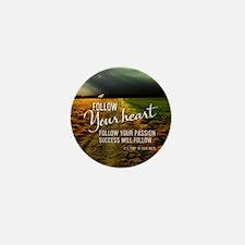 Follow Your Heart Mini Button
