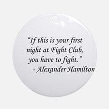 Fight Club - Alexander Hamilton Round Ornament