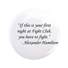 "Fight Club - Alexander Hamilton 3.5"" Button"