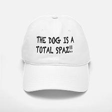 dog is a total spaz Baseball Baseball Cap