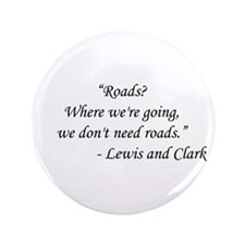 "Back To The Future - Lewis and Clark 3.5"" Button"