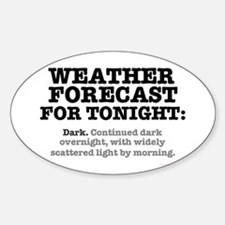 WEATHER FORECAST FOR TONIGHT - DARK Decal