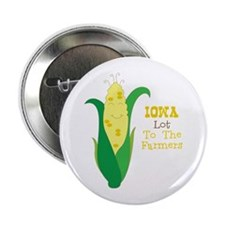 "Iown Lot To The Farmers 2.25"" Button"