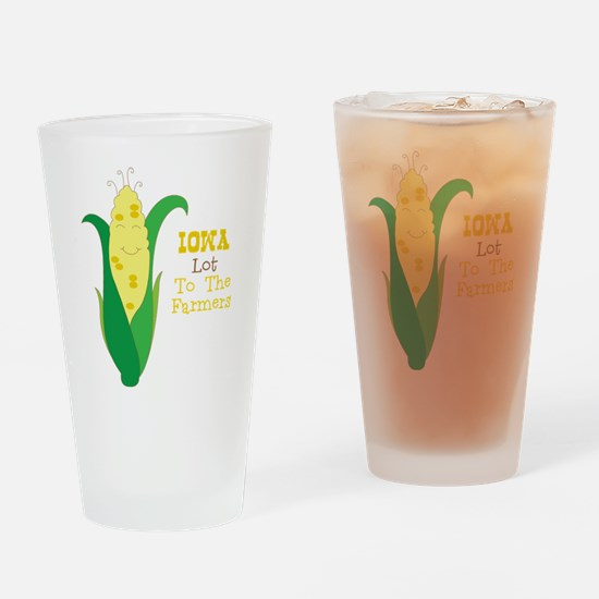 Iown Lot To The Farmers Drinking Glass