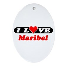 I Love Maribel Oval Ornament