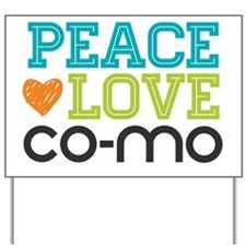Peace Love Co-Mo Yard Sign