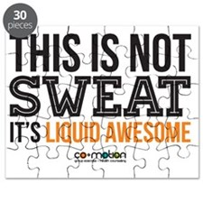 This is not sweat. Its liquid awesome. Puzzle