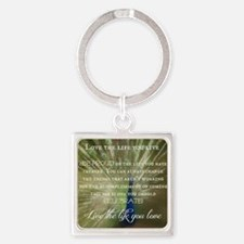 Love the life you live Square Keychain