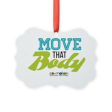 Move That Body! Ornament
