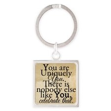 You are uniquely you Square Keychain