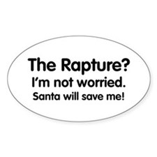 The Rapture? Santa will save me! Oval Decal