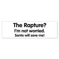 The Rapture? Santa will save me! Bumper Bumper Sticker