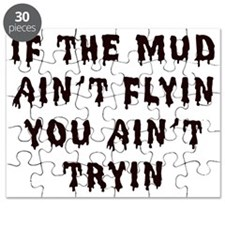 If The Mud Aint Flyin You Aint Tryin Puzzle