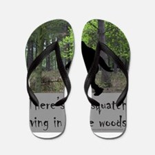 SASQUATCH LIVING IN THESE WOOD T-SHIRT  Flip Flops
