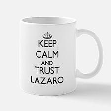 Keep Calm and TRUST Lazaro Mugs