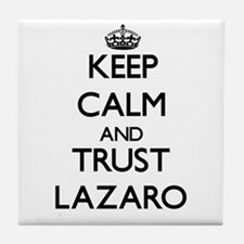 Keep Calm and TRUST Lazaro Tile Coaster