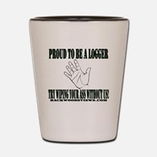 Proud to be a Logger Shot Glass