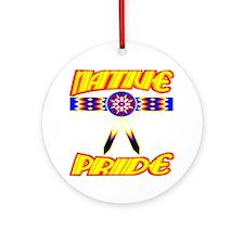NATIVE PRIDE Round Ornament