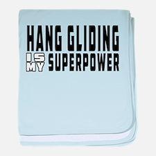 Hand Gliding Is My Superpower baby blanket
