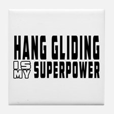 Hand Gliding Is My Superpower Tile Coaster