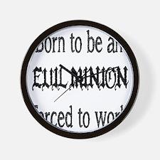 Born to be an EVIL MINION Wall Clock