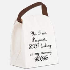 Yes I am Pregnant Stop Looking at Canvas Lunch Bag