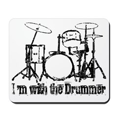 I'M WITH THE DRUMMER #3 Mousepad