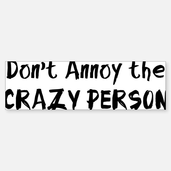 annoyCrazyPerson2A Sticker (Bumper)