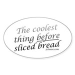 Coolest Thing Before Sliced Bread Oval Sticker