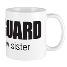 Bodyguard for my new sister Small Mugs