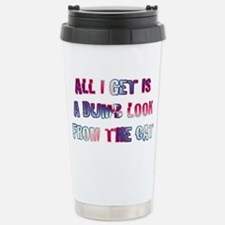 ALL I GET IS A DUMB LOO Stainless Steel Travel Mug
