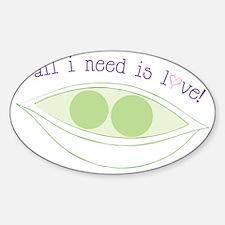 All I Need Sticker (Oval)