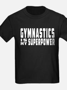 Gymnastics Is My Superpower T