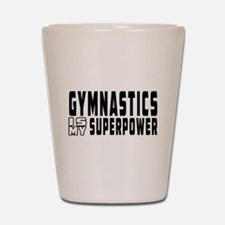 Gymnastics Is My Superpower Shot Glass