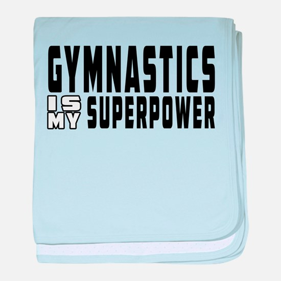 Gymnastics Is My Superpower baby blanket