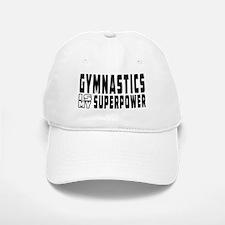 Gymnastics Is My Superpower Baseball Baseball Cap