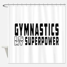 Gymnastics Is My Superpower Shower Curtain