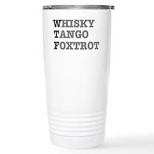WTF - WHISKY,TANGO,FOXT Travel Mug