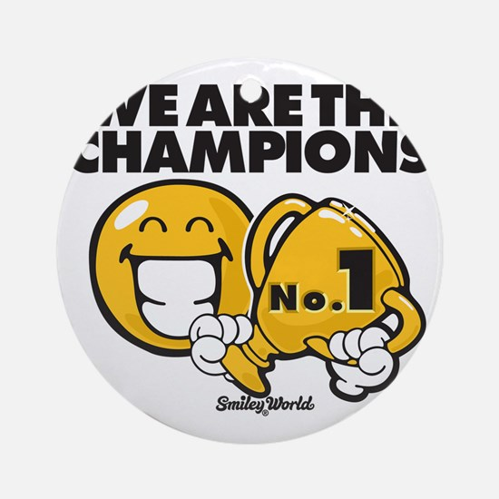 We are the champions Round Ornament