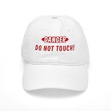 Danger - Do Not Touch! Baseball Cap