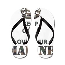 Keep Calm and LOVE Your Marine (woodlan Flip Flops