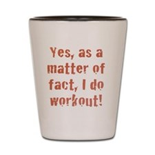 I DO Workout! Shot Glass