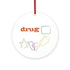 Educated drug dealer Round Ornament