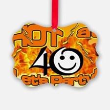 hot at 40 Flames Party Ornament