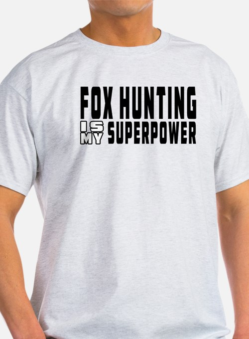 Fox Hunting Is My Superpower T-Shirt