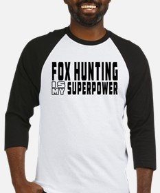 Fox Hunting Is My Superpower Baseball Jersey