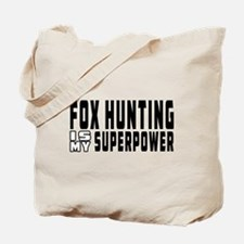 Fox Hunting Is My Superpower Tote Bag