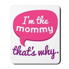 Funny Mommy Quote Mousepad