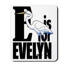 E is for Evelyn Mousepad