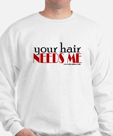 Your hair needs me Jumper